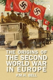 The Origins of the Second World War in Europe ebook by P. M. H. Bell