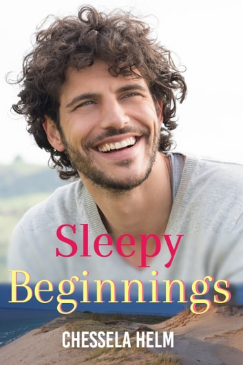 Sleepy Beginnings ebook by Chessela Helm