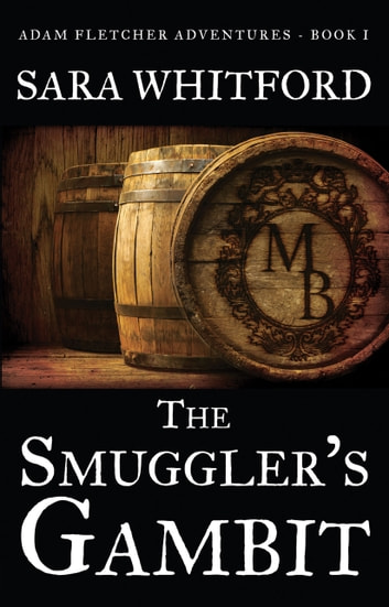 The Smuggler's Gambit ebook by Sara Whitford