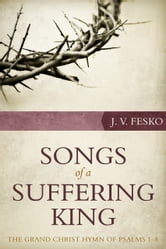 Songs of a Suffering King: The Grand Christ Hymn of Psalms 18 ebook by J.V. Fesko
