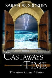 Castaways in Time (The After Cilmeri Series) ebook by Sarah Woodbury