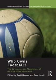 Who Owns Football? - Models of Football Governance and Management in International Sport ebook by David Hassan,Sean Hamil