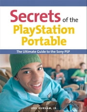 Secrets of the PlayStation Portable ebook by Durham, Joel, Jr.