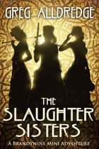 A Slaughter Sisters Adventure #1 - When the Dead Walk the Earth ebook by