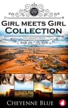 Girl Meets Girl Collection - The Complete Series ebook by Cheyenne Blue