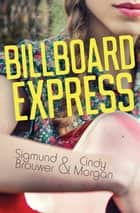 Billboard Express 電子書 by Sigmund Brouwer, Cindy Morgan