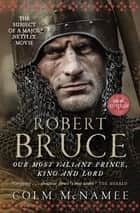 Robert Bruce - NOW THE SUBJECT OF A MAJOR NETFLIX MOVIE ebook by
