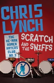 Scratch and the Sniffs ebook by Chris Lynch