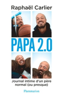 Papa 2.0 ebook by Raphaël Carlier
