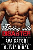 Flirting with Disaster - Flirting with Curves, #1 ebook by Olivia Rigal, Ava Catori