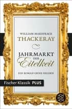 Jahrmarkt der Eitelkeit - Ein Roman ohne Helden ebook by William Makepeace Thackeray, Heinrich Conrad