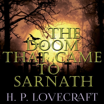 The Doom that Came to Sarnath (Howard Phillips Lovecraft) audiobook by Howard Phillips Lovecraft