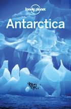 Lonely Planet Antarctica ebook by Lonely Planet, Alexis Averbuck, Cathy Brown