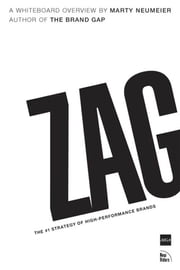 ZAG: The #1 Strategy of High-Performance Brands ebook by Neumeier, Marty
