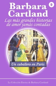 09. Un Caballero en Paris ebook by Barbara Cartland