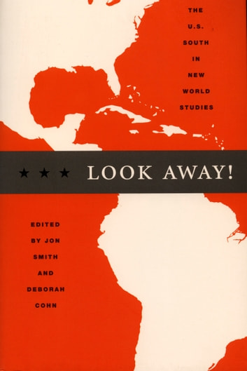 Look Away! - The U.S. South in New World Studies ebook by Donald E. Pease,George B. Handley