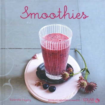 Smoothies eBook by Estérelle PAYANY