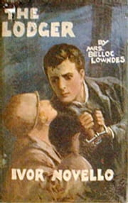 The Lodger ebook by Marie Adelaide Lowndes
