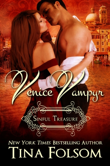 Venice Vampyr Sinful Treasure (Venice Vampyr #3) ebook by Tina Folsom