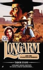 Longarm #433 - Longarm and the Stagecoach Robbers ebook by Tabor Evans