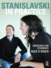 Stanislavski in Practice - Exercises for Students ebook by Nick O'Brien