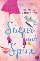 Sugar and Spice ebook by Angela Britnell