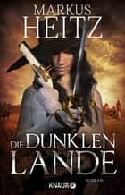 Die dunklen Lande - Roman ebook by