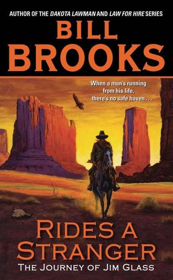 Rides a Stranger - The Journey of Jim Glass ebook by Bill Brooks