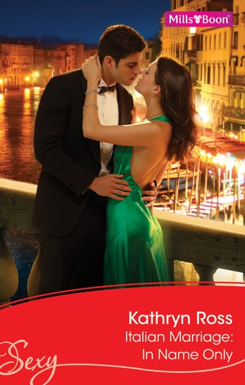 Italian Marriage - In Name Only ebook by Kathryn Ross