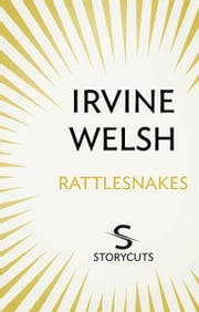 Rattlesnakes (Storycuts) ebook by Irvine Welsh