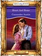 Heart And Home (Mills & Boon Vintage 90s Modern) ebook by Cassandra Austin