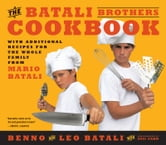 The Batali Brothers Cookbook ebook by Leo Batali,Benno Batali