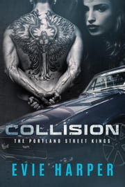 Collision - Portland Street Kings, #1 ebook by Evie Harper