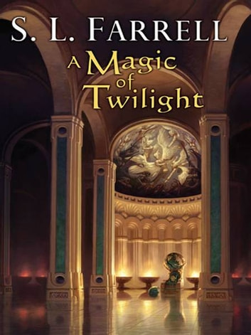 A Magic of Twilight - Book One of the Nessantico Cycle ebook by S. L. Farrell
