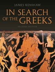 In Search of the Greeks (Second Edition) ebook by James Renshaw