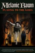 Playing to the Gods ebook by Melanie Rawn