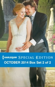 Harlequin Special Edition October 2014 - Box Set 2 of 2 - The Last-Chance Maverick\The Earl's Pregnant Bride\One Night with the Best Man ebook by Christyne Butler,Christine Rimmer,Amanda Berry