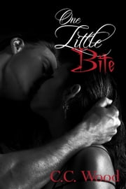One Little Bite - (Bitten, 3.5) ebook by C.C. Wood