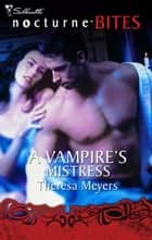 A Vampire's Mistress ebook by Theresa Meyers