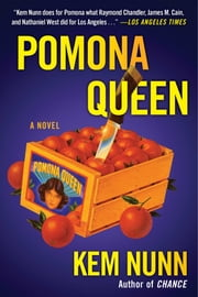 Pomona Queen ebook by Kem Nunn
