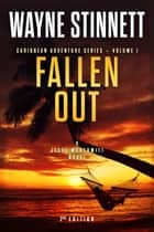 Fallen Out - A Jesse McDermitt Novel ebook by Wayne Stinnett