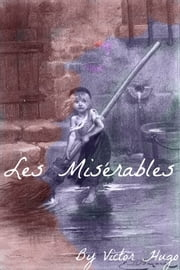 Les Miserables In Plain and Simple English (Includes Study Guide, Complete Unabridged Book, Historical Context, Biography, and Character Index) ebook by BookCaps