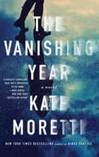 The Vanishing Year - A Novel ebook de Kate Moretti