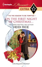 On the First Night of Christmas... ebook by Heidi Rice