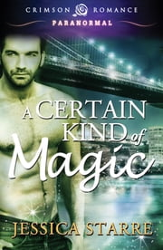A Certain Kind of Magic ebook by Jessica Starre