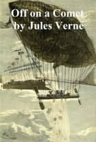 Off on a Comet or Hector Servadac ebook by Jules Verne