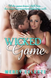 Wicked Game ebook by Mercy Celeste