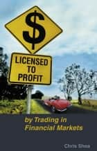 Licensed to Profit ebook by Chris Shea