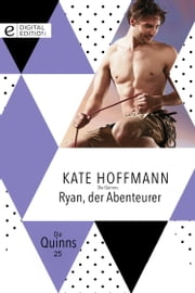 Die Quinns: Ryan, der Abenteurer ebook by Kate Hoffmann