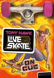 Tony Hawk: On Cue ebook by Michael Anthony Steele,Fernando Cano